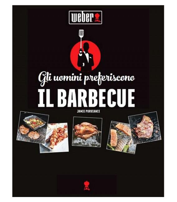 """Ricettario """"Gli uomini preferiscono Il Barbecue"""" Weber"""